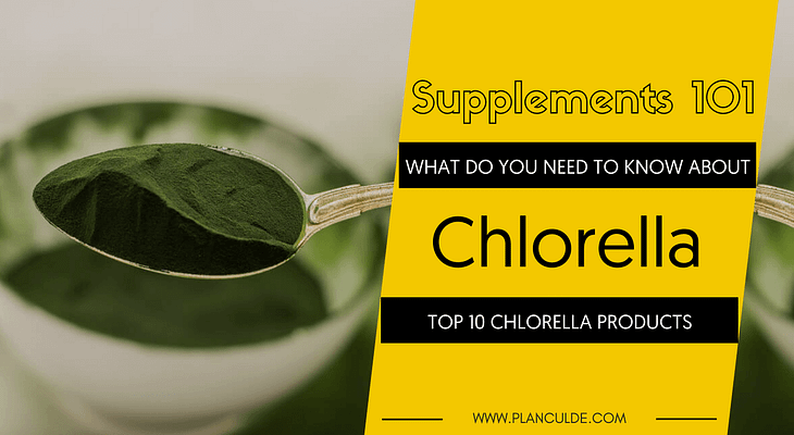 TOP 10 CHLORELLA PRODUCTS
