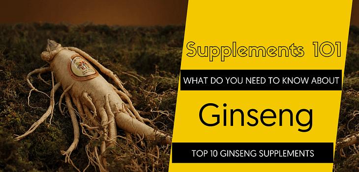 TOP 10 GINSENG SUPPLEMENTS