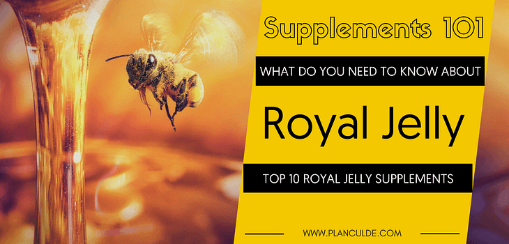 TOP 10 ROYAL JELLY SUPPLEMENTS