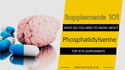 TOP 10 PHOSPHATIDYLSERINE SUPPLEMENTS