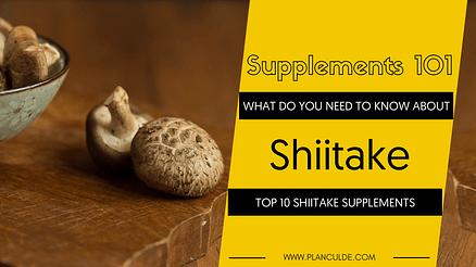 TOP 10 SHIITAKE SUPPLEMENTS