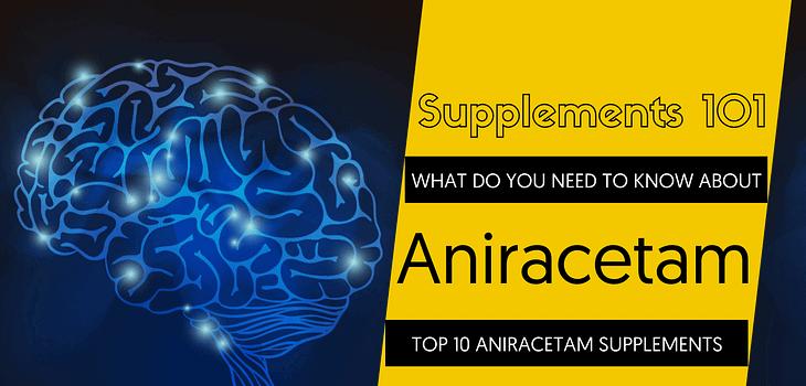 TOP 10 ANIRACETAM SUPPLEMENTS
