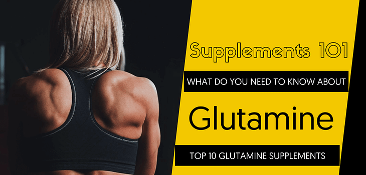 TOP 10 GLUTAMINE SUPPLEMENTS