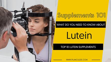 TOP 10 LUTEIN SUPPLEMENTS