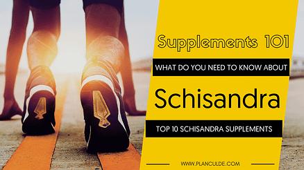 TOP 10 SCHISANDRA SUPPLEMENTS