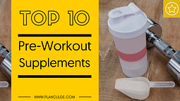 Best 10 Pre-Workout Supplements and Products Reviewed