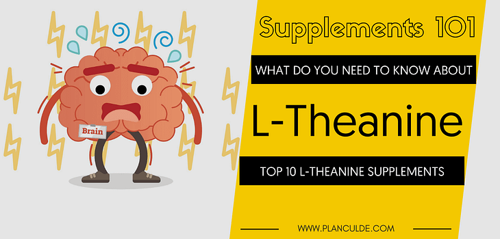 TOP 10 L-THEANINE SUPPLEMENTS