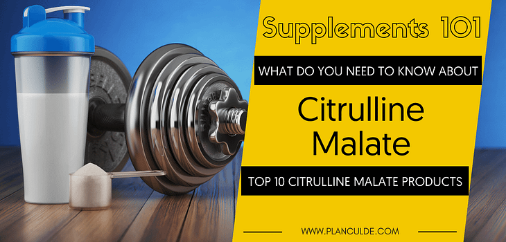 TOP 10 CITRULLINE MALATE PRODUCTS