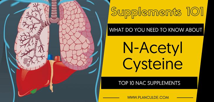 TOP 10 N-ACETYL CYSTEINE SUPPLEMENTS
