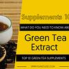 TOP 10 GREEN TEA SUPPLEMENTS
