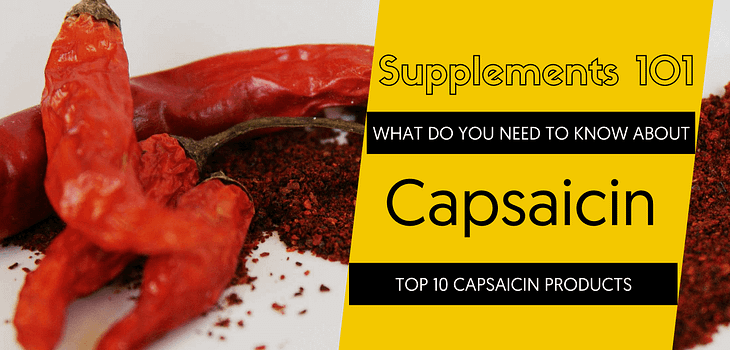 TOP 10 CAPSAICIN PRODUCTS