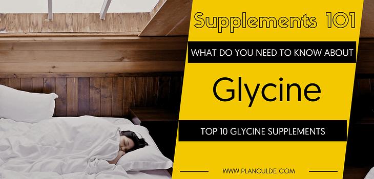 TOP 10 GLYCINE SUPPLEMENTS