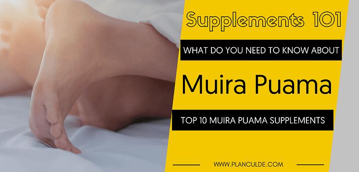 TOP 10 MUIRA PUAMA SUPPLEMENTS