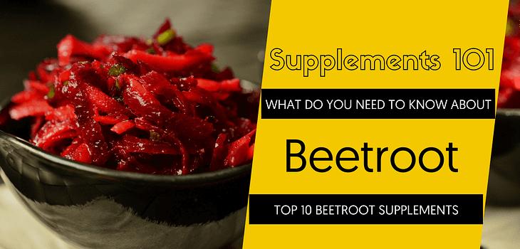 TOP 10 BEETROOT SUPPLEMENTS