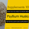 TOP 10 PSYLLIUM HUSKS SUPPLEMENTS