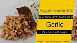 TOP 10 GARLIC SUPPLEMENTS