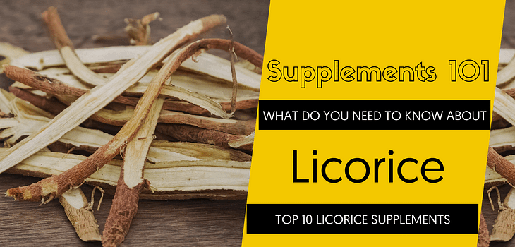 TOP 10 LICORICE SUPPLEMENTS