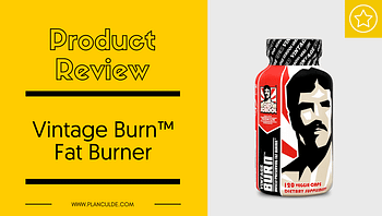 Vintage Burn Review - One of the Top Fat Burners We Have Tried 2