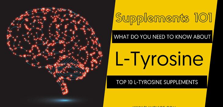 TOP 10 L-TYROSINE SUPPLEMENTS