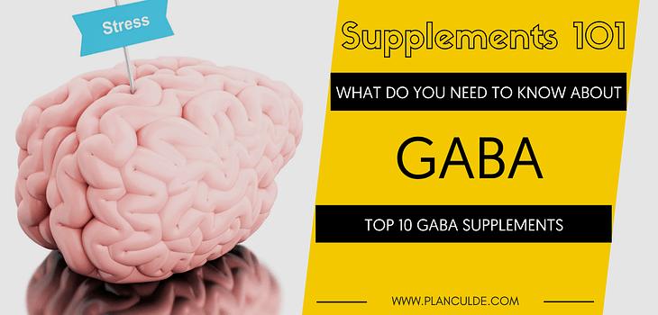 TOP 10 GABA SUPPLEMENTS