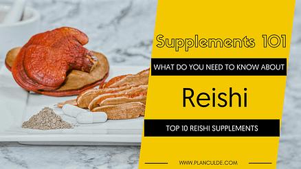 TOP 10 REISHI SUPPLEMENTS