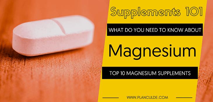 TOP 10 MAGNESIUM SUPPLEMENTS