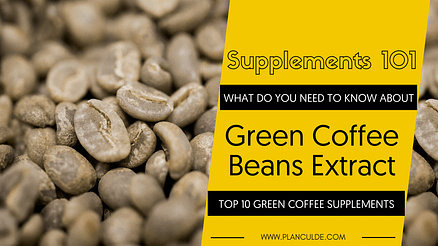 TOP 10 GREEN COFFEE BEANS EXTRACT SUPPLEMENTS