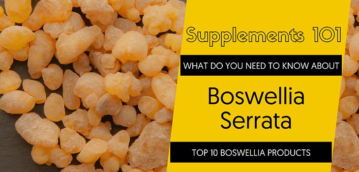 TOP 10 BOSWELLIA SERRATA PRODUCTS